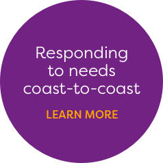Responding to needs coast-to-coast. Learn more